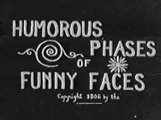 Humorous Phases of Funny Faces - J. Stuart Blackton (1906)