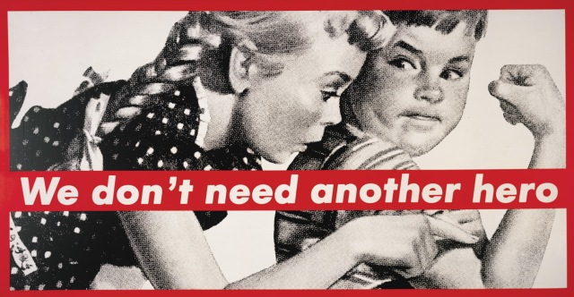 5_Barbara-Kruger_We-dont-need-another-hero